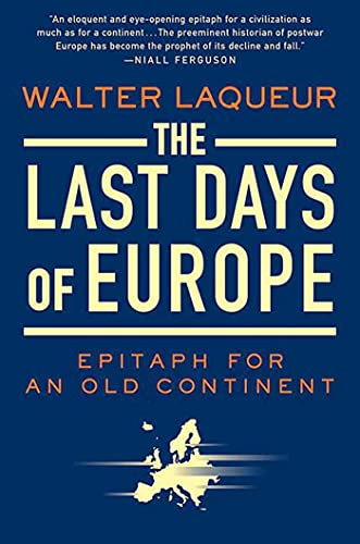9780312541835: The Last Days of Europe: Epitaph for an Old Continent