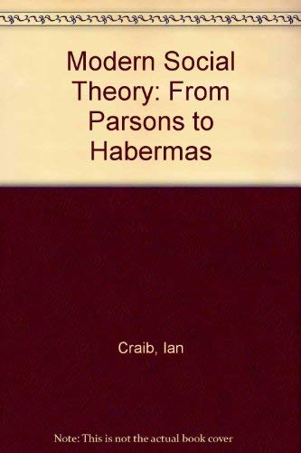 9780312542290: Modern Social Theory: From Parsons to Habermas