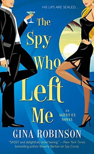 9780312542399: The Spy Who Left Me: An Agent Ex Novel