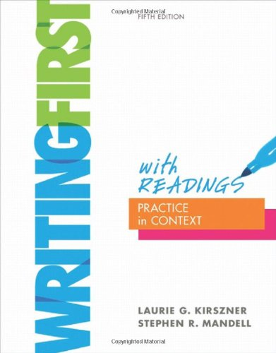 Writing First with Readings: Practice in Context: Kirszner, Laurie G.;