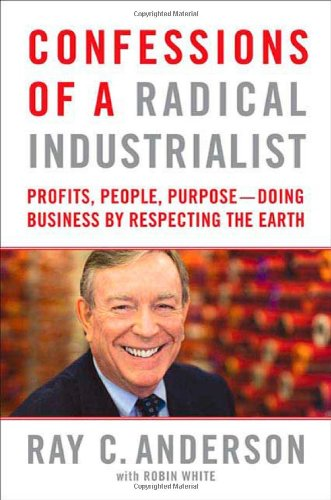 9780312543495: Confessions of a Radical Industrialist: Profits, People, Purpose--Doing Business by Respecting the Earth