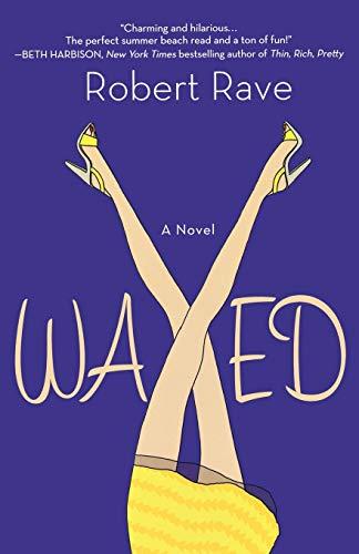 9780312544379: Waxed: A Novel