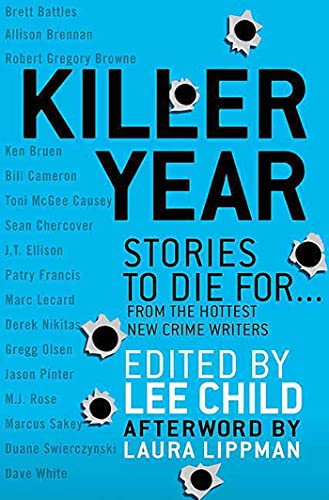 9780312545246: Killer Year: Stories to Die For.From the Hottest New Crime Writers