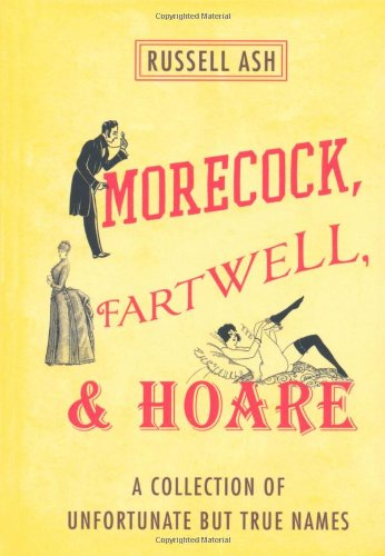 9780312545352: Morecock, Fartwell, & Hoare: A Collection of Unfortunate but True Names