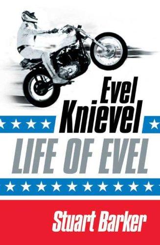 9780312547356: Life of Evel: Evel Knievel