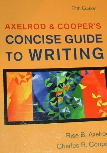 "9780312547387: Axelrod & Coopers Concise Guide to Writing"" 5th (fifth) Edition"