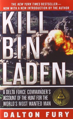 9780312547417: Kill Bin Laden: A Delta Force Commander's Account of the Hunt for the World's Most Wanted Man