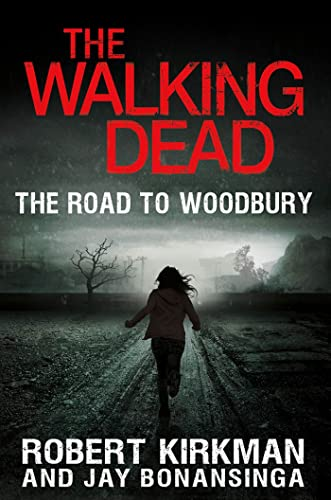 9780312547745: The Walking Dead: The Road to Woodbury (The Walking Dead Series)