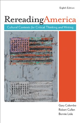 9780312548544: Rereading America: Cultural Contexts for Critical Thinking and Writing, 8th Edition