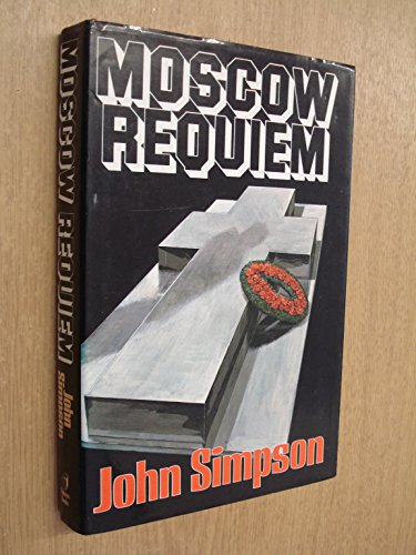 Moscow Requiem: Simpson, John