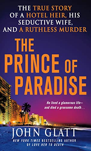 9780312549206: The Prince of Paradise: The True Story of a Hotel Heir, His Seductive Wife, and a Ruthless Murder (St. Martin's True Crime Library)