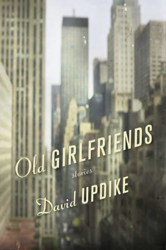 9780312550011: Old Girlfriends: Stories