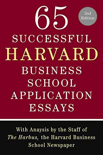 9780312550073: 65 Successful Harvard Business School Application Essays: With Analysis by the Staff of the Harbus, the Harvard Business School Newspaper