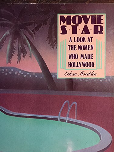 9780312550509: Movie Star: A Look at the Women Who Made Hollywood
