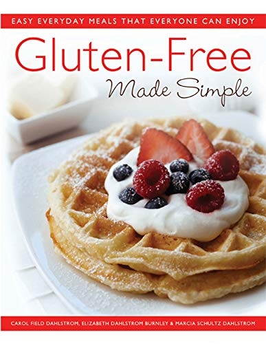 9780312550660: Gluten-Free Made Simple: Easy Everyday Meals That Everyone Can Enjoy