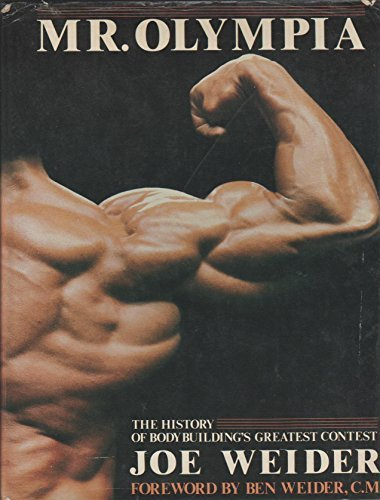 Mr. Olympia The history of bodybuilding's greatest: Joe Weider
