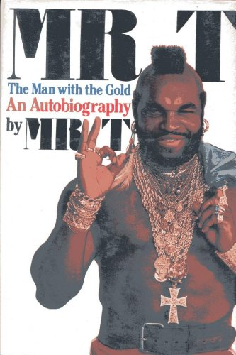 9780312550899: Mr. T: The Man with the Gold: An Autobiography