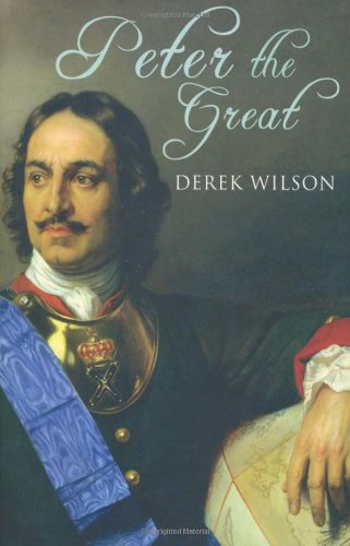 Peter the Great (0312550995) by Wilson, Derek