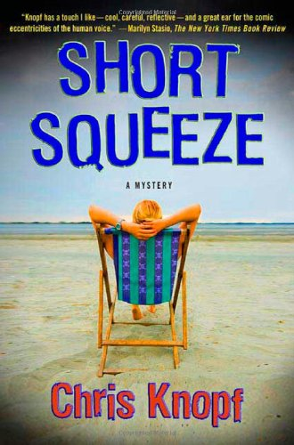 9780312551230: Short Squeeze: A Mystery