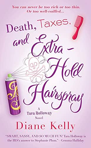 9780312551285: Death, Taxes, and Extra-Hold Hairspray (Tara Holloway Novel)