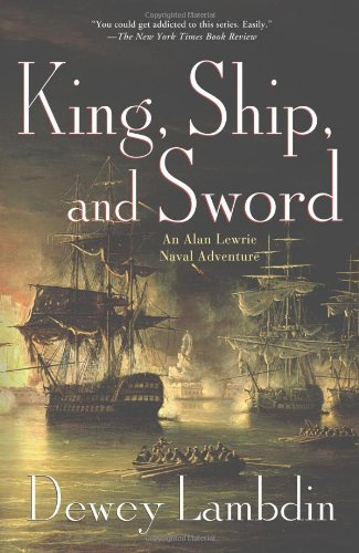 King, Ship, and Sword: An Alan Lewrie Naval Adventure (Alan Lewrie Naval Adventures) (0312551843) by Lambdin, Dewey