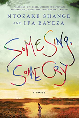 9780312552718: Some Sing, Some Cry: A Novel