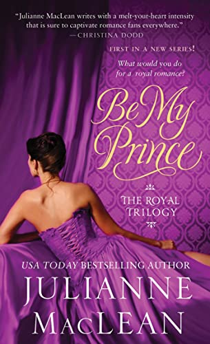 Be My Prince (Royal Trilogy): MacLean, Julianne