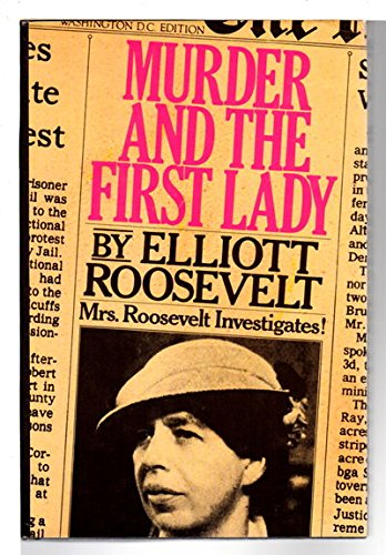 9780312552800: Murder and the First Lady (An Eleanor Roosevelt Mystery)