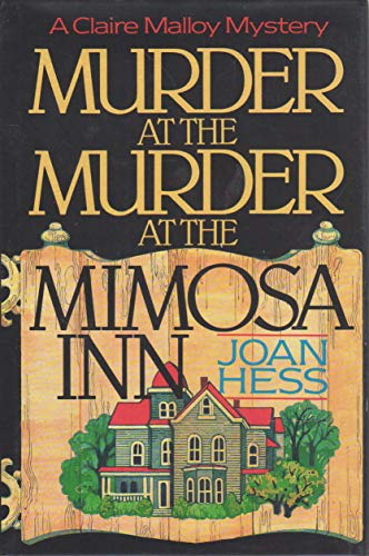 The Murder at Murder at the Mimosa Inn (Claire Malloy Mysteries, No. 2): Hess, Joan