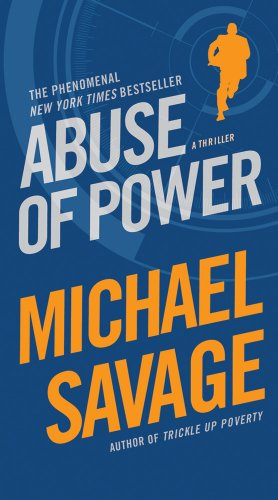 Abuse of Power: Savage, Michael