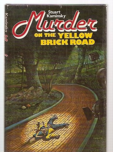 MURDER ON THE YELLOW BRICK ROAD: Kaminsky, Stuart M.
