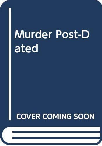 Murder Post-Dated: Anne Morice
