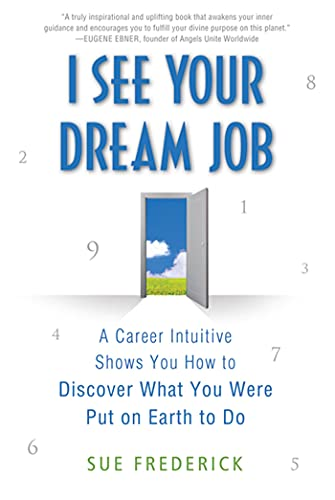 9780312554217: I See Your Dream Job: A Career Intuitive Shows You How to Discover What You Were Put on Earth to Do
