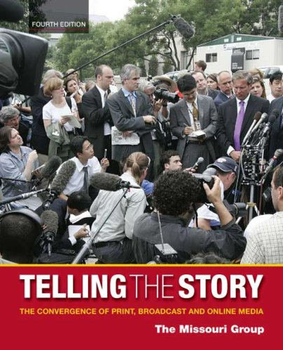 9780312554309: Telling the Story: The Convergence of Print, Broadcast and Online Media