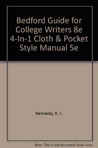 Bedford Guide for College Writers 8e 4-in-1: X. J. Kennedy,