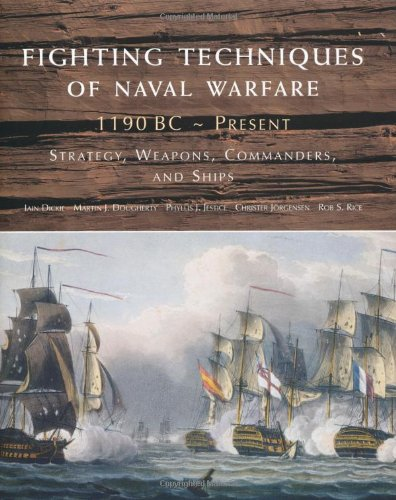 9780312554538: Fighting Techniques of Naval Warfare, 1190 BC - Present: Strategy, Weapons, Commanders, and Ships