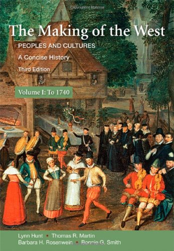 9780312554590: The Making of the West: A Concise History, Volume I: Peoples and Cultures (Making of the West, Peoples and Cultures)