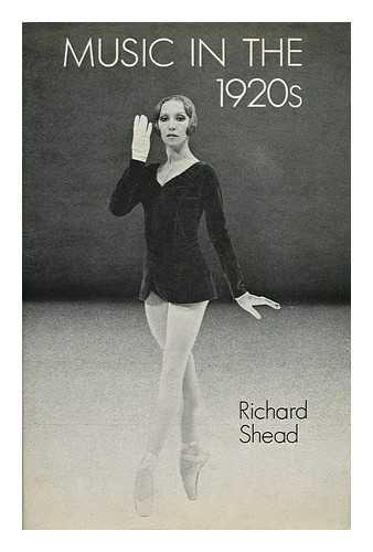Music in the 1920s: Shead, Richard