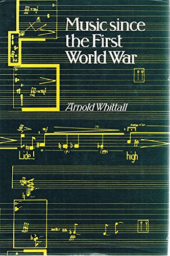 9780312554927: Music since the First World War