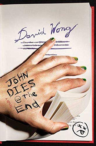 John Dies at the End (a first printing): Wong, David