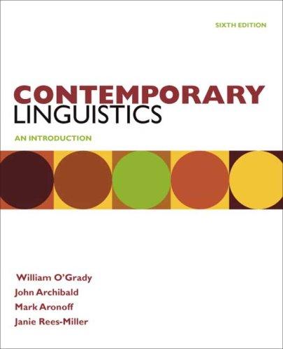 Contemporary Linguistics (0312555288) by Janie Rees-Miller; John Archibald; Mark Aronoff; William O'Grady