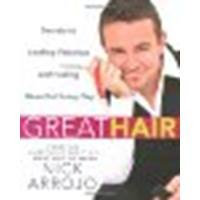 9780312555573: Great Hair: Secrets to Looking Fabulous and Feeling Beautiful Every Day