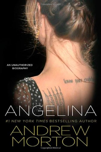 9780312555610: Angelina: An Unauthorized Biography