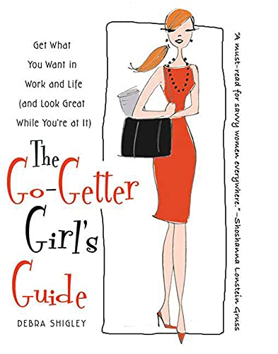 9780312555757: The Go-Getter Girl's Guide: Get What You Want in Work and Life (and Look Great While You're at It)