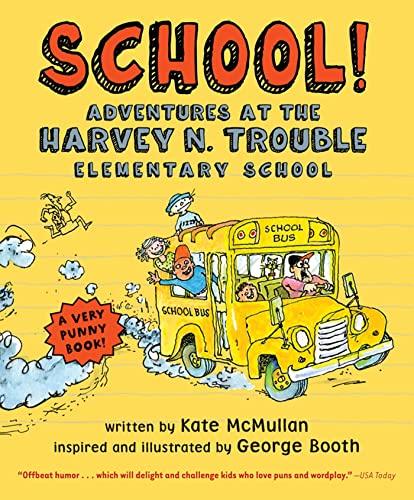 9780312555955: School!: Adventures at the Harvey N. Trouble Elementary School