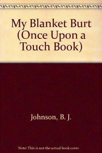 My Blanket Burt by Susan Aiello and B. J. Johnson (1986, Hardcover): Johnson, B. J.; Aiello, Susan