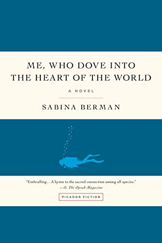 9780312556136: Me, Who Dove into the Heart of the World: A Novel
