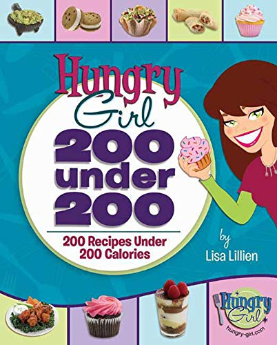 9780312556174: Hungry Girl: 200 Under 200: 200 Recipes Under 200 Calories