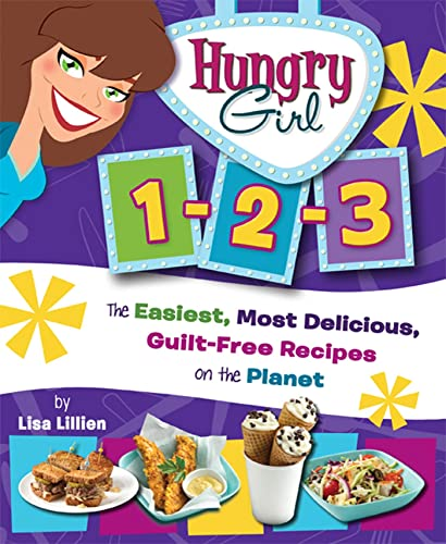 Hungry Girl 1-2-3: The Easiest, Most Delicious,: Lisa Lillien