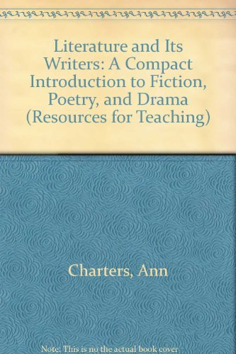 9780312556426: Literature and Its Writers: A Compact Introduction to Fiction, Poetry, and Drama (Resources for Teaching)